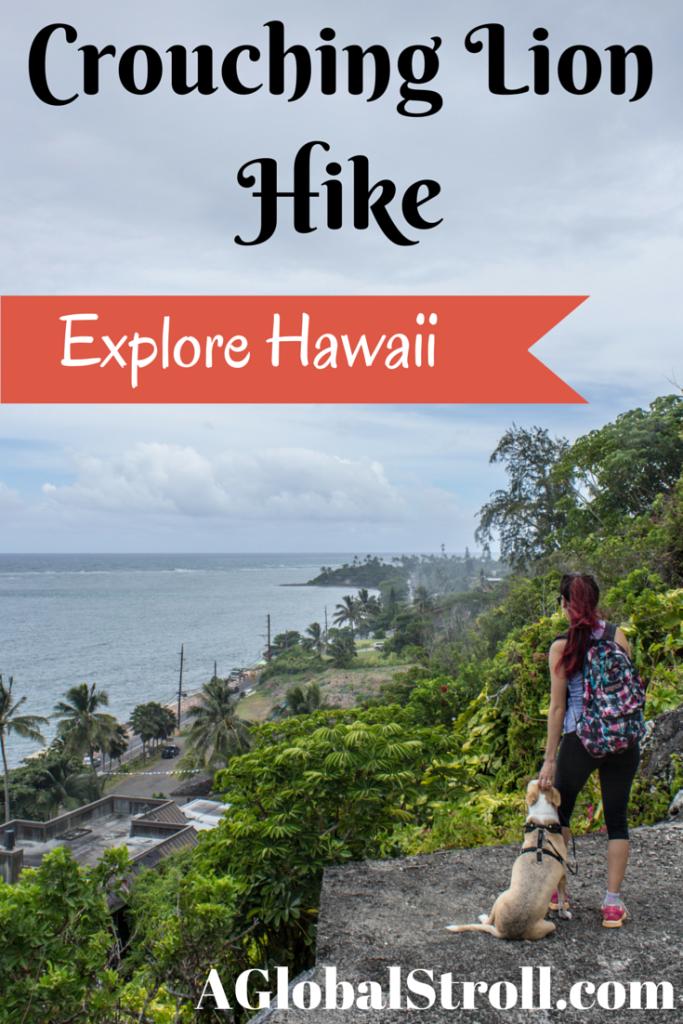 Crouching Lion Hike Hawaii. Hike and eat like a local!   AGlobalStroll.com