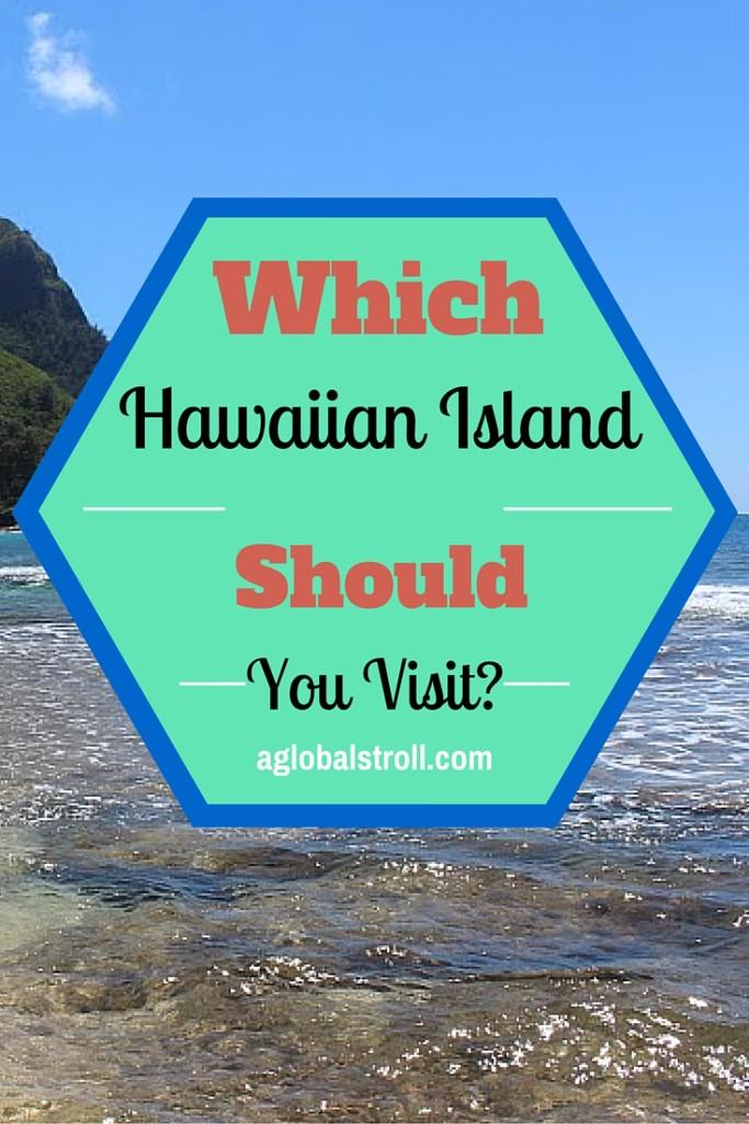 Which Hawaiian Island Should You Visit? | Aglobalstroll.com